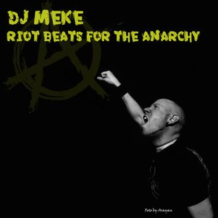 DJ Meke - Riot Beats For The Anarchy [27.7.2016 Kaaosradio] 90s electronic