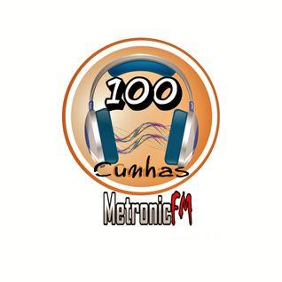 100 Cunhas Radio Show@Rui Da Silva#Podcast Metronicfm.com26/01/2014