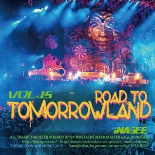 Road To Tomorrowland Vol.15 -Mashup Works by Mustache Mash Master-
