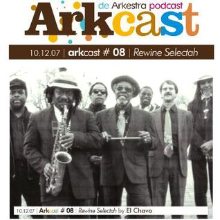ARKcast # 08   Rewine Selectah x El Chavo