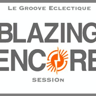 Le Groove Eclectique Radio .75 The Blazing Encore Session