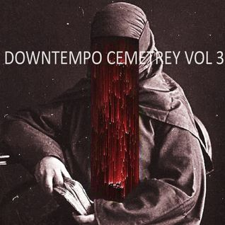 downtempo cemetery vol 3
