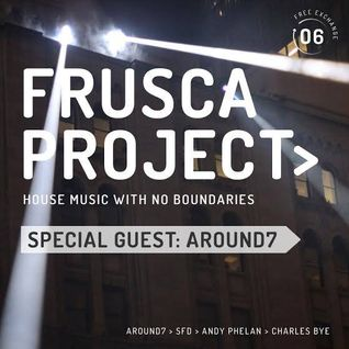FRUSCA PROJECT #6 with special guest Around7