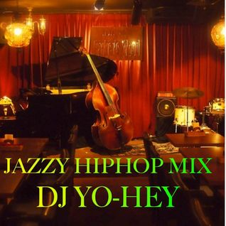 JAZZY HIPHOP MIX / Dj YO-HEY