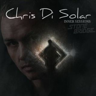 Chris Di Solar Presents Inner Sessions EPISODE 2 W/Guest Stonebridge