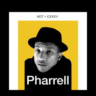 N.D.T. + ICEKEV Present: Pharrell