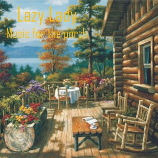 Lazy Lady - Music For The Porch