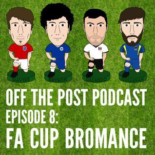 Ep.8 FA Cup Bromance