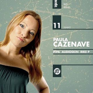 P!PA @ Big Blind w/ Paula Cazenave // São Mamede CAE - Guimarães