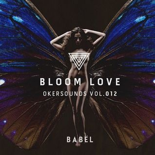 BLOOM LOVE - Okersounds Vol. 12