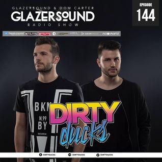 Glazersound Radio Show Episode #144 W/ Guest Dirty Ducks