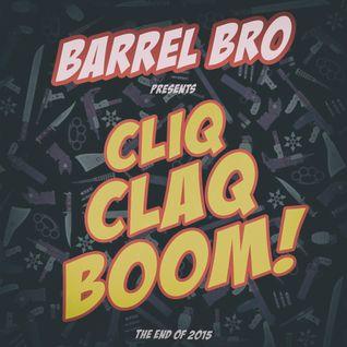 Barrel Bro — Cliq Claq Boom!