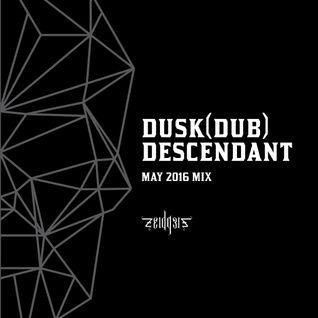 Dusk (Dub) Descendant Mix