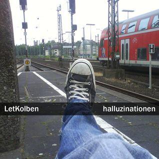 LetKolben - 12-11-2007 - halluzinationen
