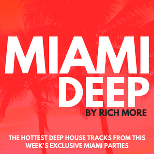 RICH MORE: Miami Deep 32