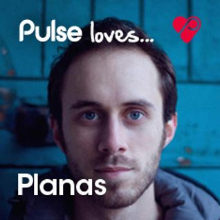 Pulse Loves... Planas