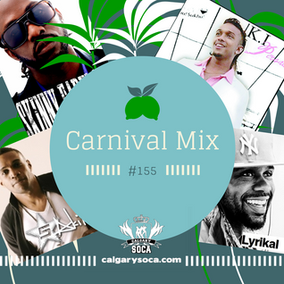 Carnival Mix #155 - Plenty Artists! - Soca Radio Show