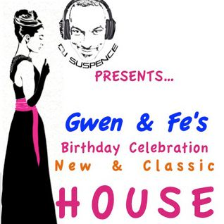 Gwen & Fe's Birthday Celebration House:  New & Classic... ALL Soulful