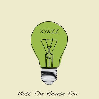 """Think Green Vol. XXXII"" - Matt The House Fox"