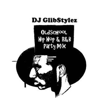DJ GlibStylez - OldSchool Hip Hop & R&B Party Mix