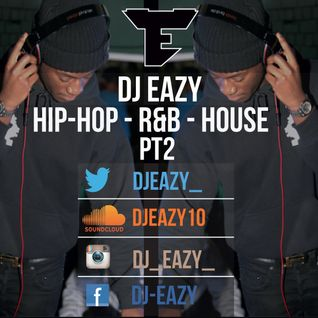Dj Eazy - HipHop R&B & House Mix 2