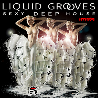 Liquid Grooves: Sexy Deep House