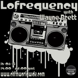 Wayne Brett's Lofrequency Show on Chicago House FM 16-08-14
