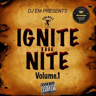 IGNITE THE NITE VL.1