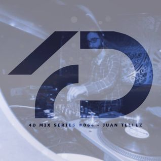 4D Mix Series #064 - Juan Tellez