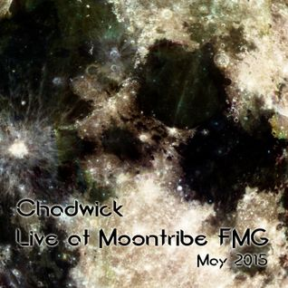 Chadwick - Live @ Moontribe FMG May 2015
