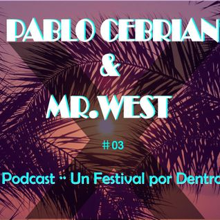 Pablo Cebrian & Mr.WEST - electronic vibes - UnFestivalXDentro Mixtape03