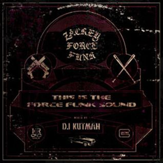 "ZACKEY FORCE FUNK ""This Is My Force Funk Sound"" Mixed by DJ KUTMAH (Z-SIDE)"