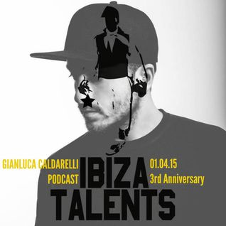 GIANLUCA CALDARELLI - Special Podcast for Ibiza Talents 3rd Anniversary 01.04.15 @ Pacha Ibiza
