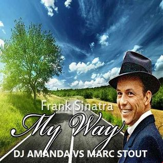 FRANK SINATRA   MY WAY 2016 [DJ AMANDA VS MARC STOUT]