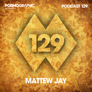 Pornographic Podcast 129 with Mattew Jay
