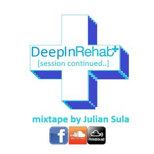 Deep In Rehab [sessions continued...] (mixtape by Julian Sula)