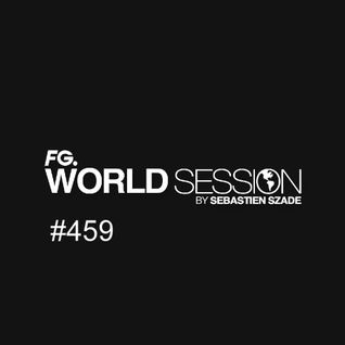 World Session 459 by Sébastien Szade (CLUB FG Broadcast)