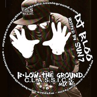 B.low The Ground C.L.A.S.S.I.C.S. hosted by SUN7