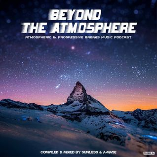 * Sunless & A-Mase - Beyond The Atmosphere # 003 *