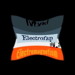Electrofap Episode IIX - Electromagnetism [2012-11-17]