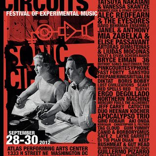 Sonic Circuits 2012 Festival Day 1 Mix