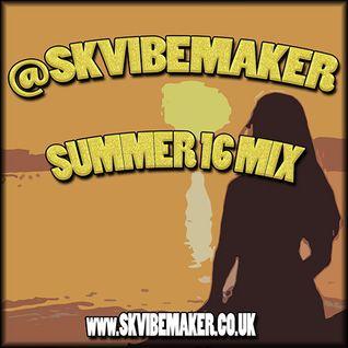 summer 16 mix - SK Vibemaker (Download link in description)
