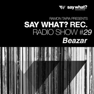 Say What? Podcast 029 with Beazar