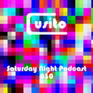 Cusito - Saturday Night Podcast 030 (28-07-2012)