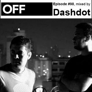 OFF Recordings Podcast Episode #98, mixed by Dashdot