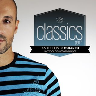 CLASSICS - A SELECTION by OSKAR.DJ part 01