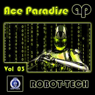 Ace Paradise – ROBOT-TECH Vol 03 (August MiX 2014)