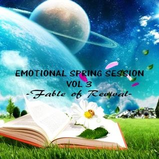 EMOTIONAL SPRING SESSION VOL 3 - Fable of Revival -