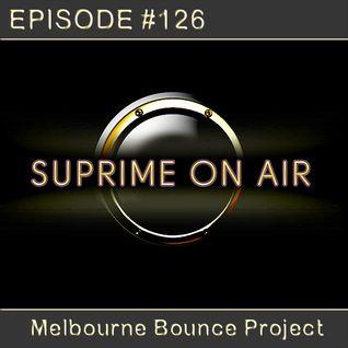 Suprime On Air #126 [Rockin' In Melbourne Epis. 27]
