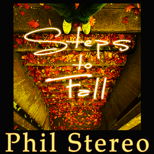 Phil Stereo - Steps to Fall